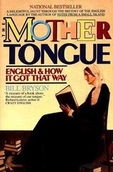 The Mother Tongue | Bill Bryson |
