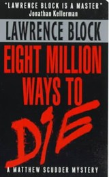 Eight Million Ways to Die | Lawrence Block |