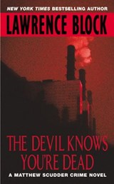 The Devil Knows You're Dead | Lawrence Block |