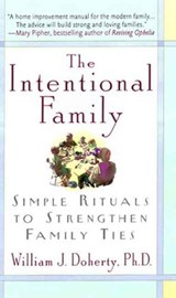 The Intentional Family | William J. Doherty |
