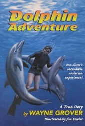 Dolphin Adventure | Wayne Grover |