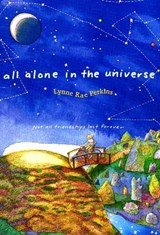 All Alone in the Universe | Lynne Rae Perkins |