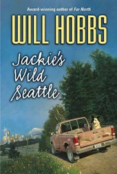 JACKIE'S WILD SEATTLE | Will Hobbs |