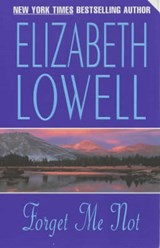 Forget Me Not | Elizabeth Lowell |