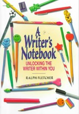 A Writer's Notebook | Ralph Fletcher |