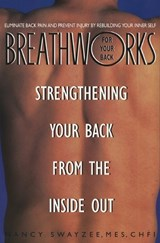 Breathworks for Your Back | Nancy L. Swayzee |