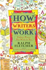 How Writers Work | Ralph Fletcher |