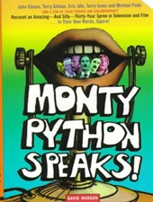 Monty Python Speaks! | David Morgan |
