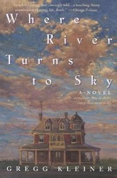Where River Turns to Sky | Gregg Kleiner |