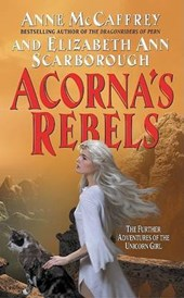 Acorna's Rebels | Mccaffrey, Anne ; Scarborough, Elizabeth Ann |