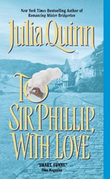 To Sir Phillip, With Love | Julia Quinn |