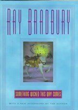 Something Wicked This Way Comes | Ray D. Bradbury |