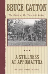 A Stillness at Appomattox | Bruce Catton |