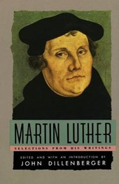 Martin Luther, Selections from His Writings. | Martin Luther |