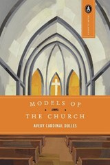 Models of the Church | Avery Robert Cardinal Dulles |
