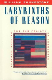Labyrinths of Reason | William Poundstone |
