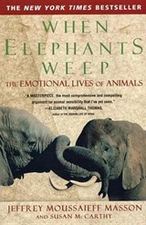 When Elephants Weep | J. Moussaieff Masson |