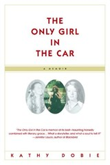 The Only Girl in the Car | Kathy Dobie |