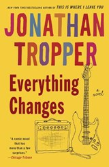Everything Changes | Jonathan Tropper |