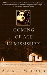 Coming of Age in Mississippi | Anne Moody |