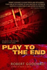 Play to the End | Robert Goddard |