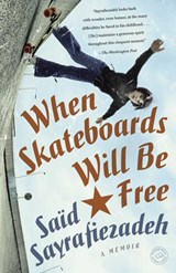 When Skateboards Will Be Free | Said Sayrafiezadeh |