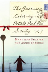 The Guernsey Literary and Potato Peel Pie Society | Shaffer, Mary Ann ; Barrows, Annie |