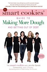 The Smart Cookies' Guide to Making More Dough and Getting Out of Debt | Smart Cookies |