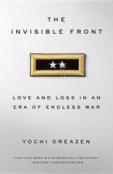 The Invisible Front | Yochi Dreazen |