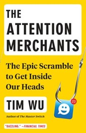 Attention Merchants | Tim Wu |