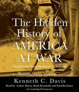 The Hidden History of America at War | Kenneth C. Davis |