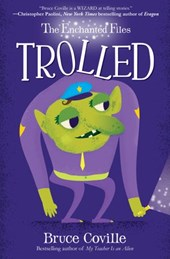 Enchanted Files: Trolled | Bruce Coville |