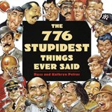 776 Stupidest Things Ever Said | Ross Petras |