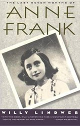The Last Seven Months of Anne Frank | Willy Lindwer |