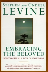 Embracing the Beloved | Levine, Stephen ; Levine, Ondrea |