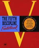 The Fifth Discipline Fieldbook | Charlotte Roberts |