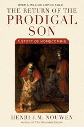 The Return of the Prodigal Son | Henri J. M. Nouwen |