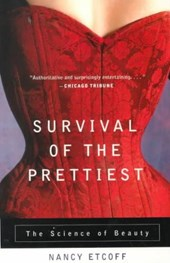 Survival of the Prettiest | Nancy Etcoff |