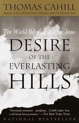 Desire of the Everlasting Hills | Thomas Cahill |