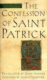 The Confession of Saint Patrick | Patrick, Saint ; Skinner, John |