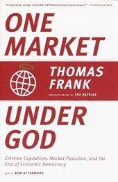 One Market Under God | Thomas Frank |