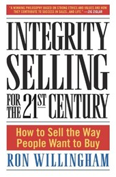 Integrity Selling for the 21st Century | Ron Willingham |