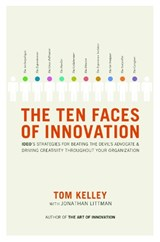 The Ten Faces of Innovation | Kelley, Tom ; Littman, Jonathan |