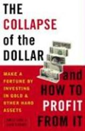 The Collapse of the Dollar And How to Profit from It | Turk, James ; Rubino, John |
