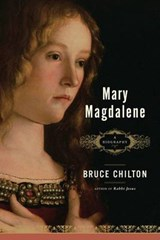 Mary Magdalene | Bruce Chilton |