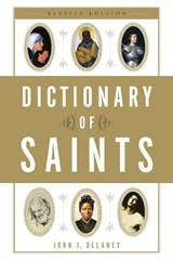 Dictionary Of Saints | John J. Delaney |