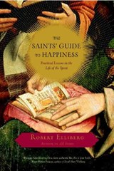 The Saints' Guide to Happiness | Robert Ellsberg |