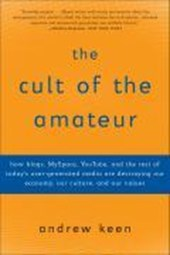 The Cult of the Amateur | Andrew Keen |