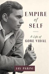Empire of self: a life of gore vidal | Jay Parini |