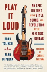 Play It Loud | Brad Tolinski ; Alan di Perna |